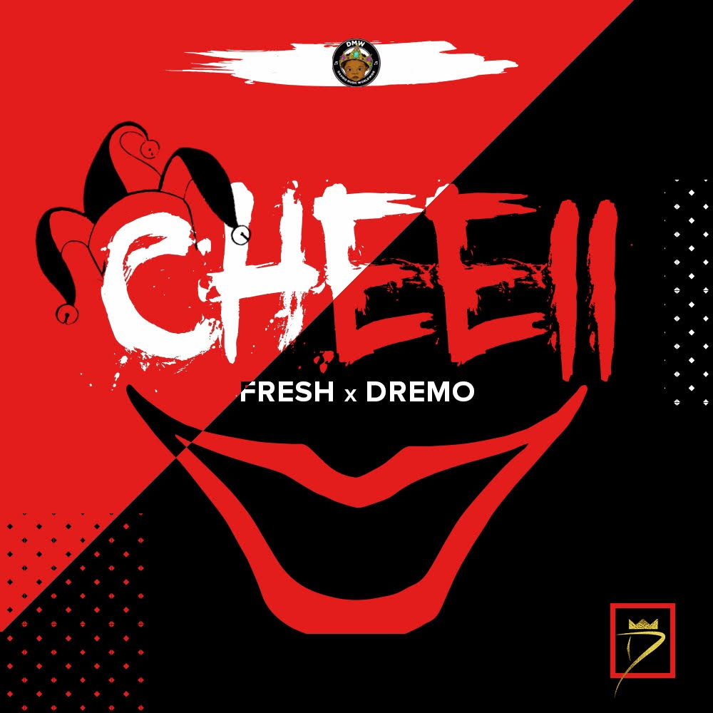 BellaNaija - New Music + Video: Fresh x Dremo - Cheei