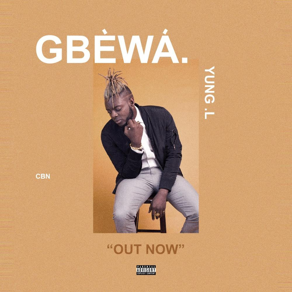 BellaNaija - New Music: Yung L - Gbewa