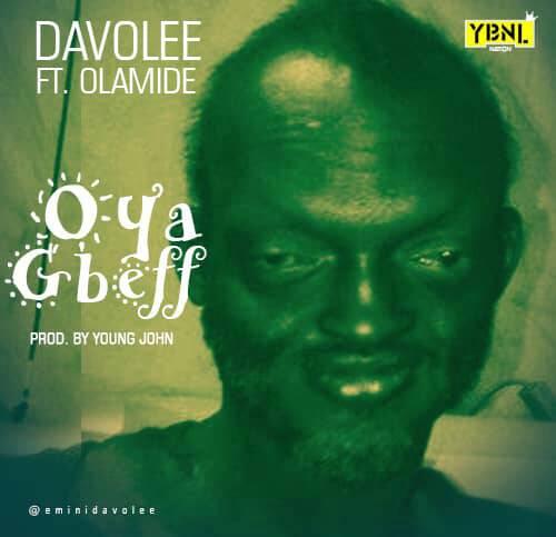 New Music: Davolee feat. Olamide - Oya Gbeff