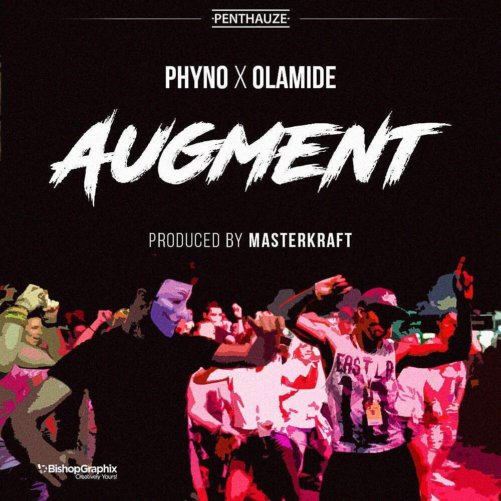 "2 Kings! Phyno & Olamide collaborate once again on New Single ""Augment"" 