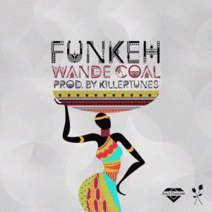"Wande Coal celebrates Birthday with New Single ""Funkeh"" 