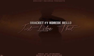 New Music: Bracket feat. Korede Bello - Just Like That
