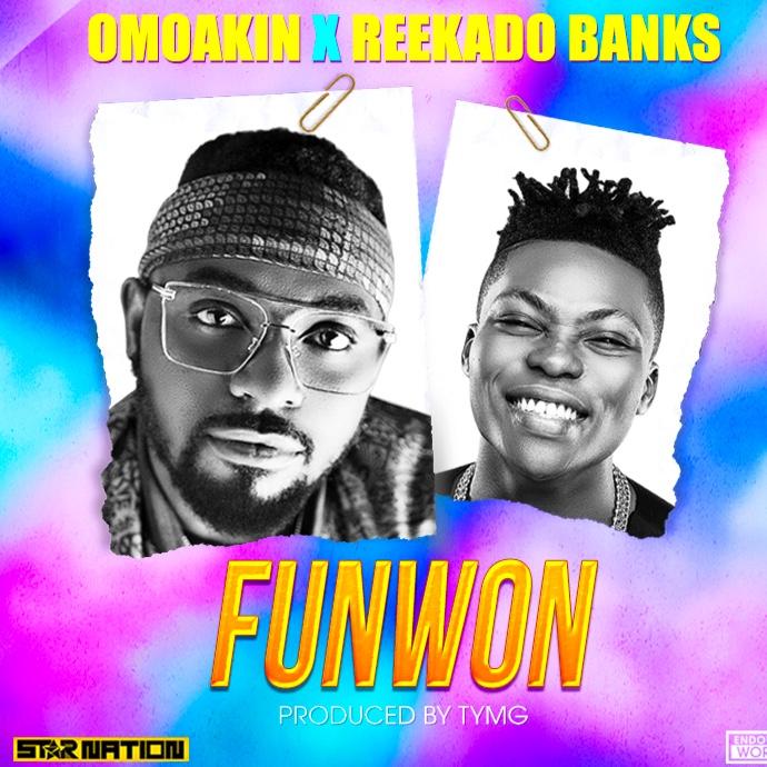 New Music: Omoakin feat. Reekado Banks - Funwon