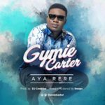 New Music: Gymie Carter - Aya Rere