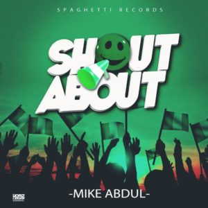 "BellaNaija - Mike Abdul shares New SIngle ""Shout About"" for Indepence Celebrations 