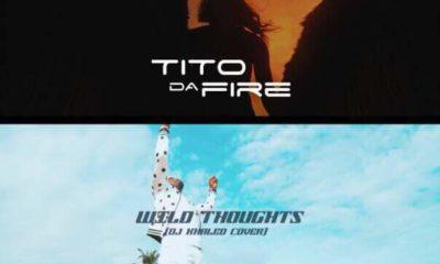 New Video: Tito Da.Fire - Wild Thoughts (Cover)