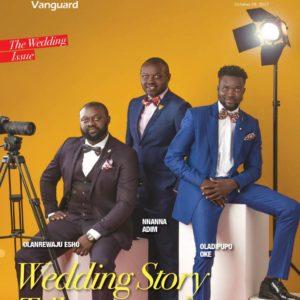 Wedding storytellers Lanre Esho, Nnanna Adim & Oladipupo Oke cover Vanguard Allure's Wedding Issue