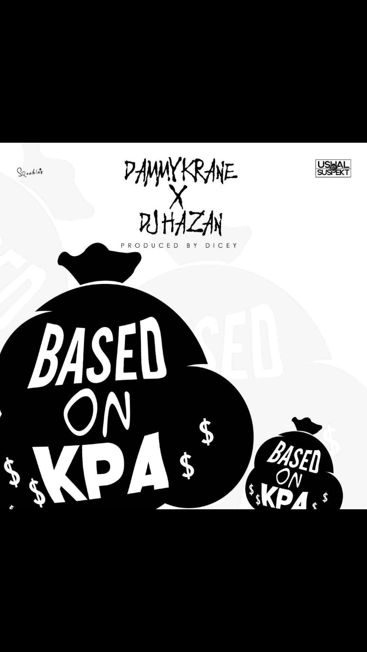 New Music: DJ Hazan x Dammy Krane - Based On Kpa