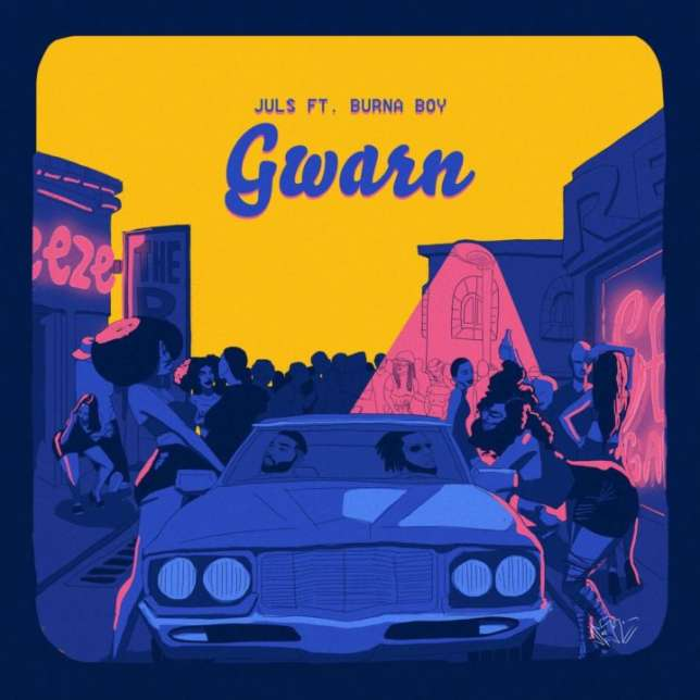 New Music: Juls feat. Burna Boy - Gwarn