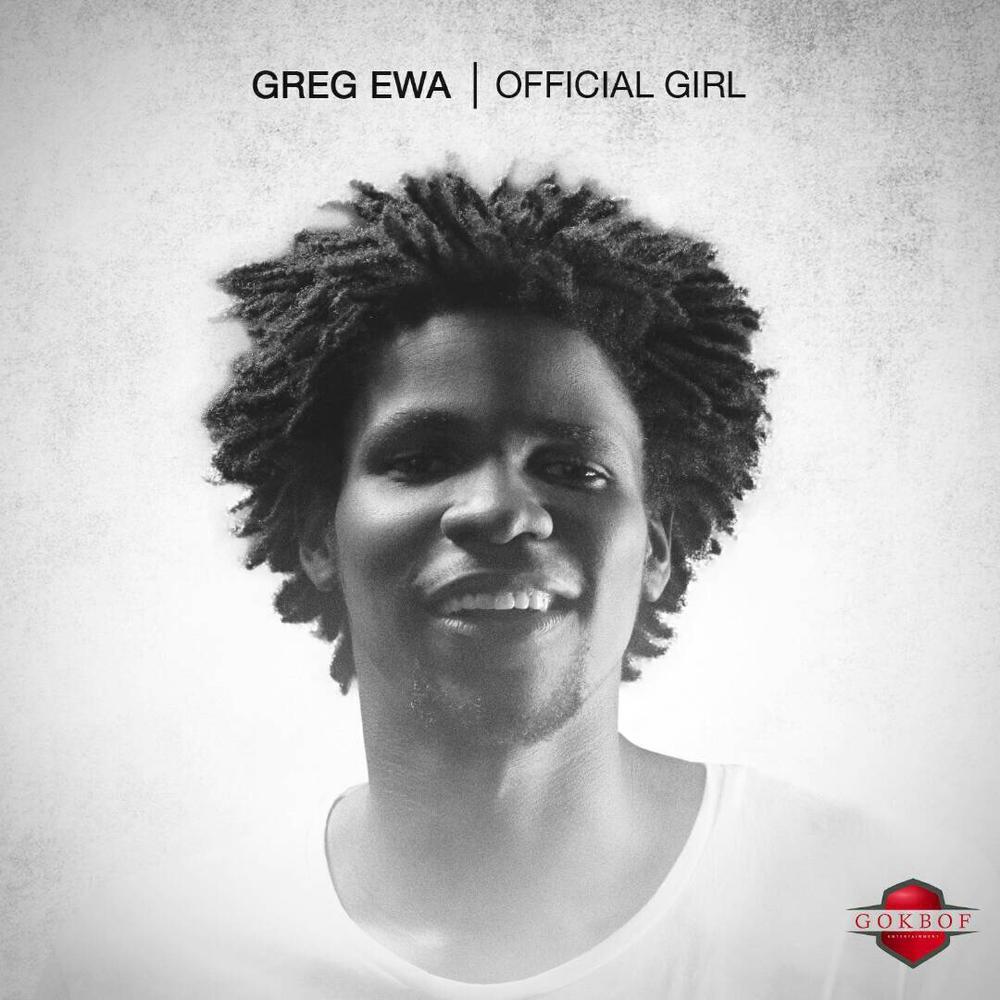 New Music: Greg Ewa – Official Girl