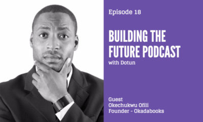"Making it Easier for Africans to Publish and Read their Own Stories | Okechukwu Ofili talks to Dotun on ""Building the Future"" Podcast - BellaNaija"