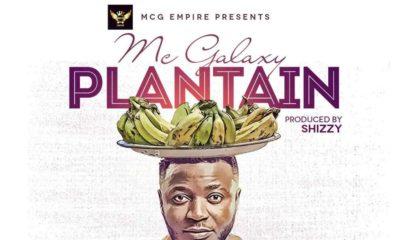 New Music: MC Galaxy - Plantain