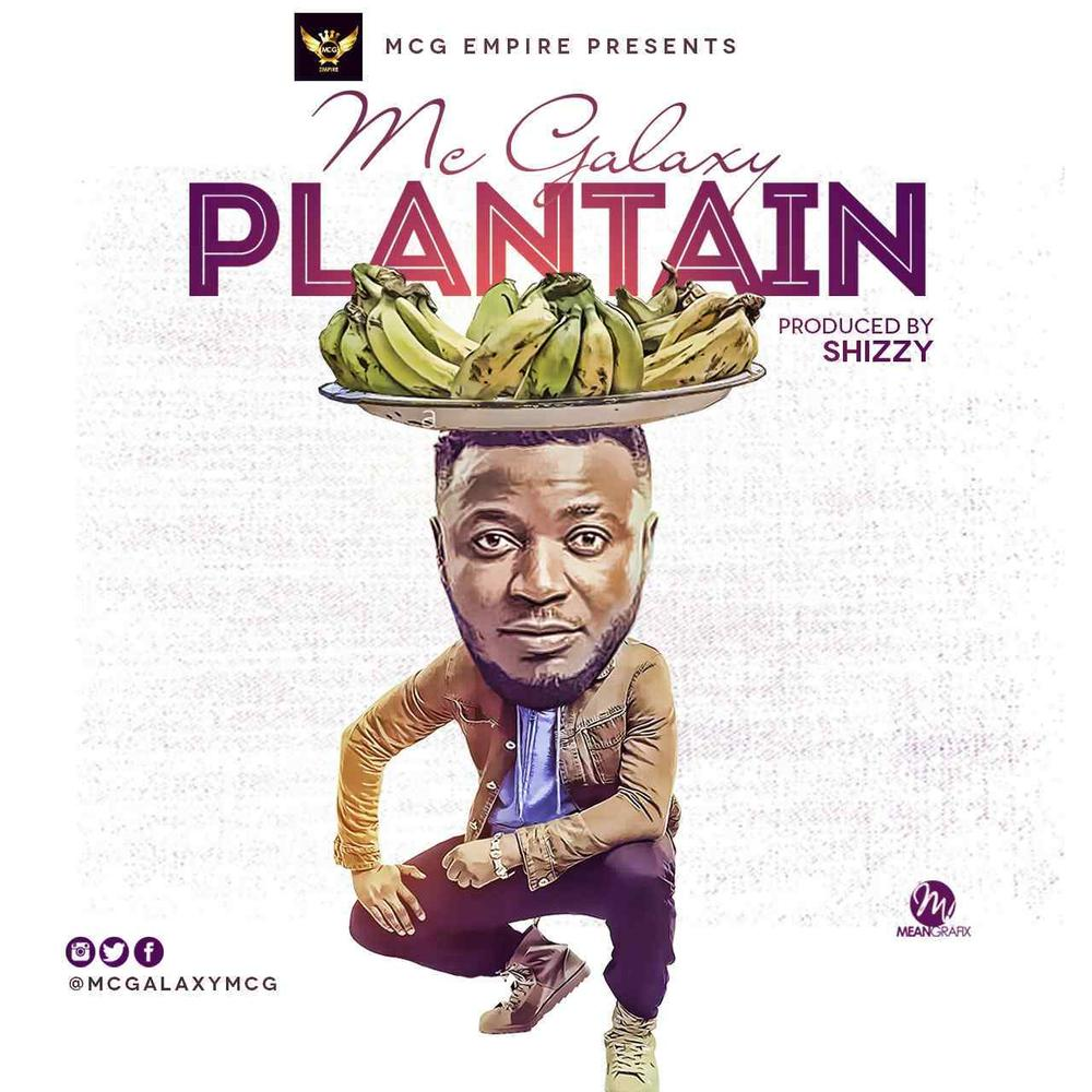New Music: MC Galaxy - Plantain