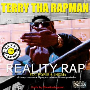 New Music: Terry Tha Rapman feat. Enigma & Payper - Reality Rap