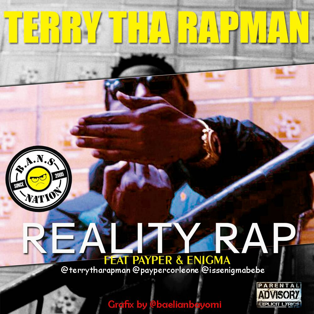 New Music: Terry Tha Rapman feat. Enigma & Payper – Reality Rap