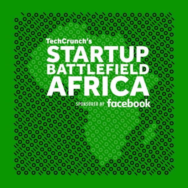 TechCrunch And Facebook Bring First Startup Battlefield To Africa
