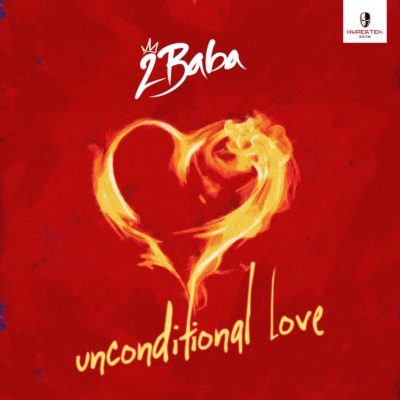 New Music: 2Baba - Unconditional Love