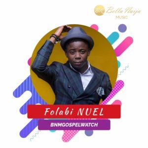 BellaNaija Music presents BNM Gospel Watch - Folabi Nuel