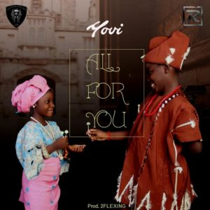 "Simmer! LRR Entertainment act Yovi unveils New Single ""All For You"" 