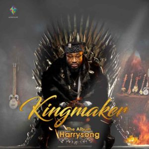 The Kingmaker! Harrysong unveils Cover Art & Tracklist for New Album