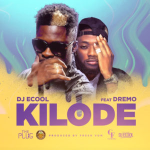 New Music: DJ ECool feat. Dremo - Kilode