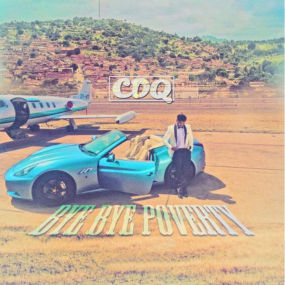 New Music: CDQ - Bye Bye Poverty