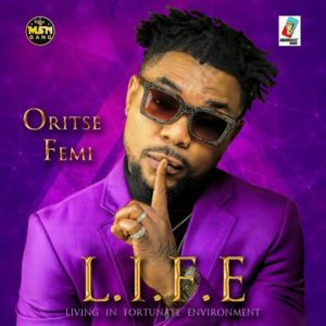 "Olamide, Lil Kesh, Small Doctor featured on Oritse Femi's Forthcoming Album ""L.I.F.E"" 
