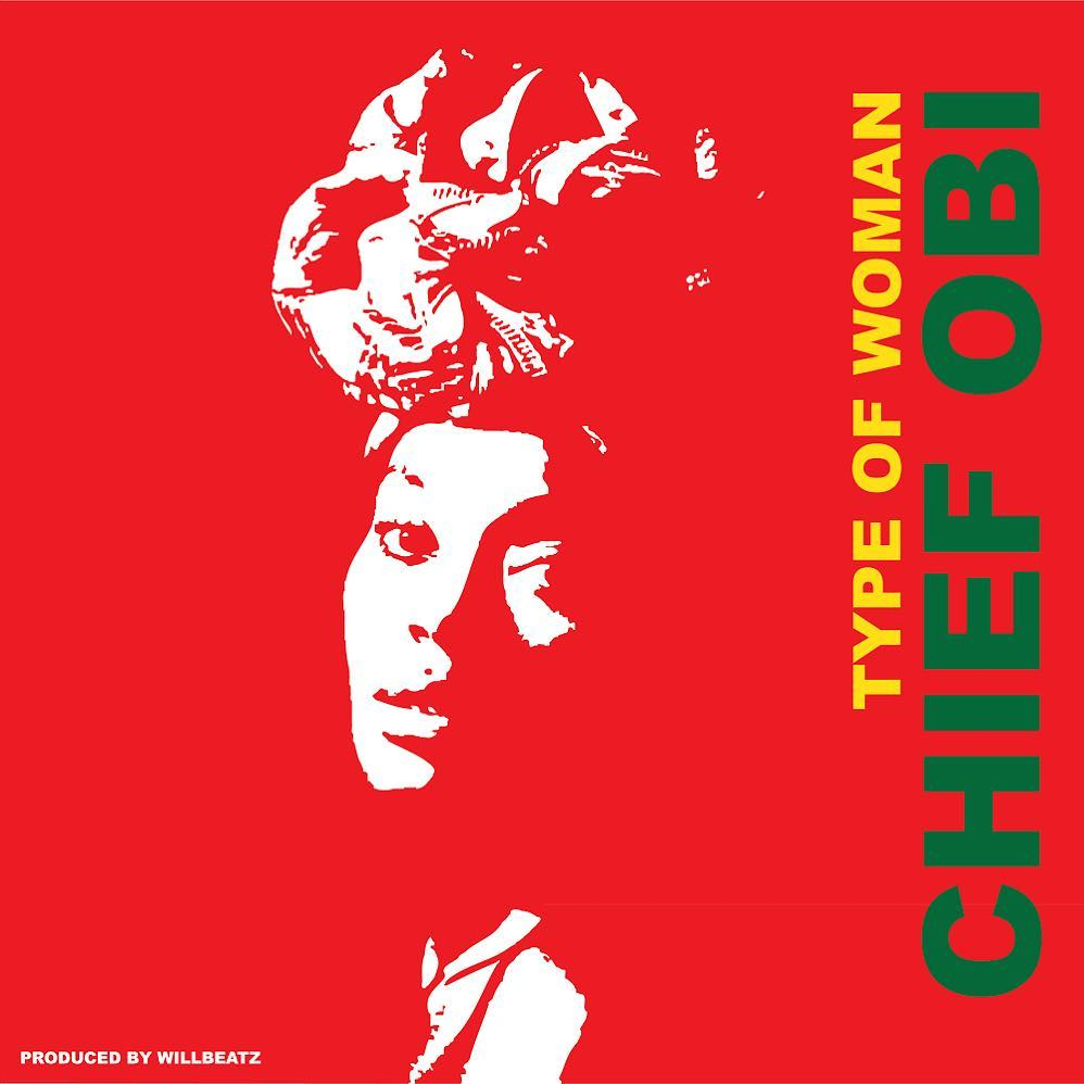 "Birthday Vibes! Chief Obi celebrates with New Single ""Type of Woman"" 
