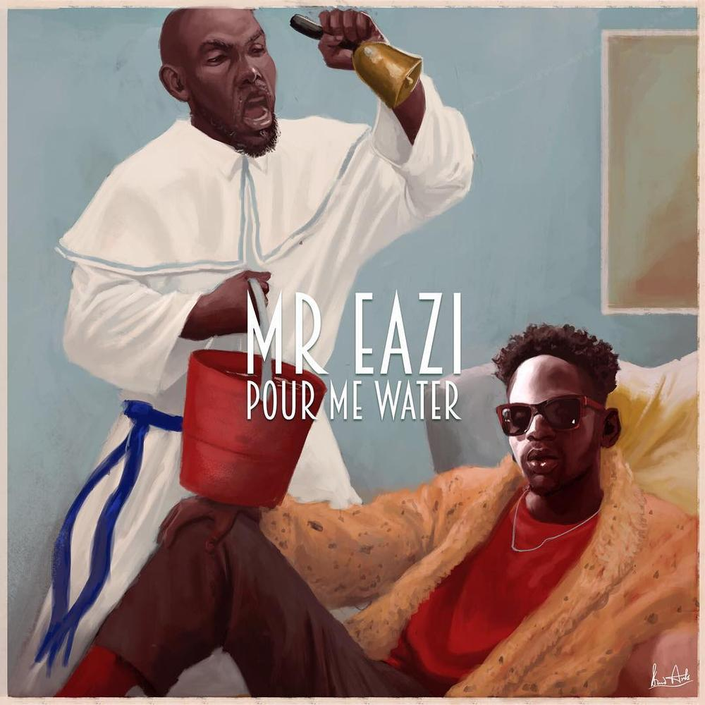 BN Music Premiere: Mr Eazi - Pour Me Water