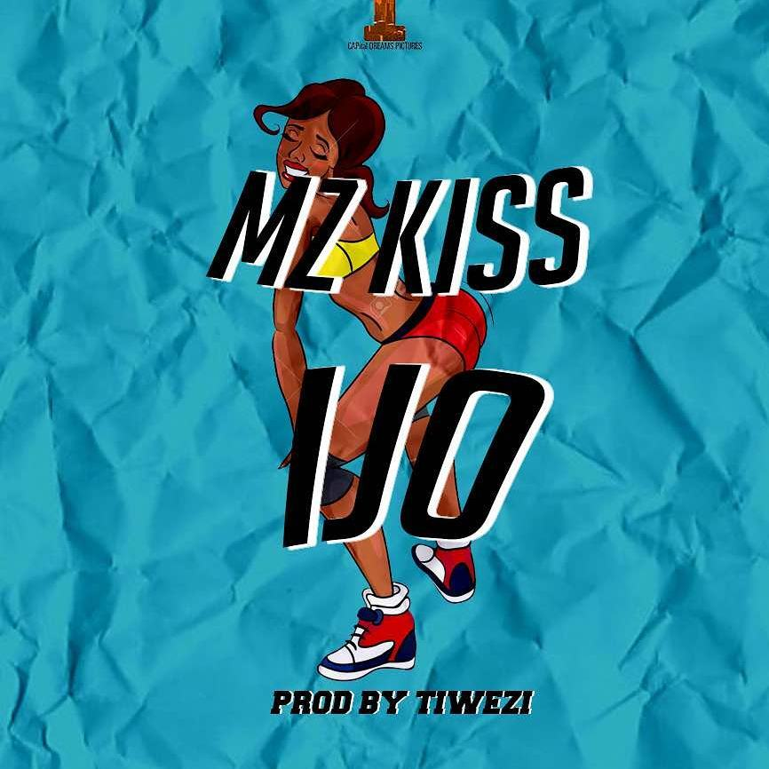 New Music: Mz Kiss - Ijo