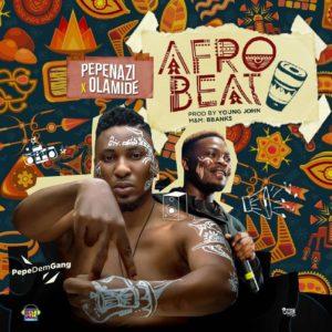 New Music: Pepenazi feat. Olamide - Afrobeat