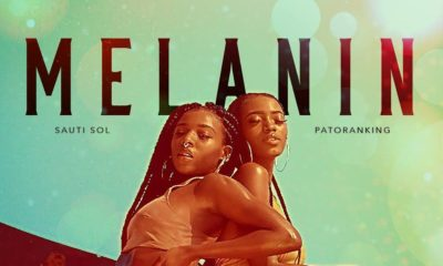 "Sauti Sol & Patoranking celebrate African Beauty with New Music Video ""Melanin"" 