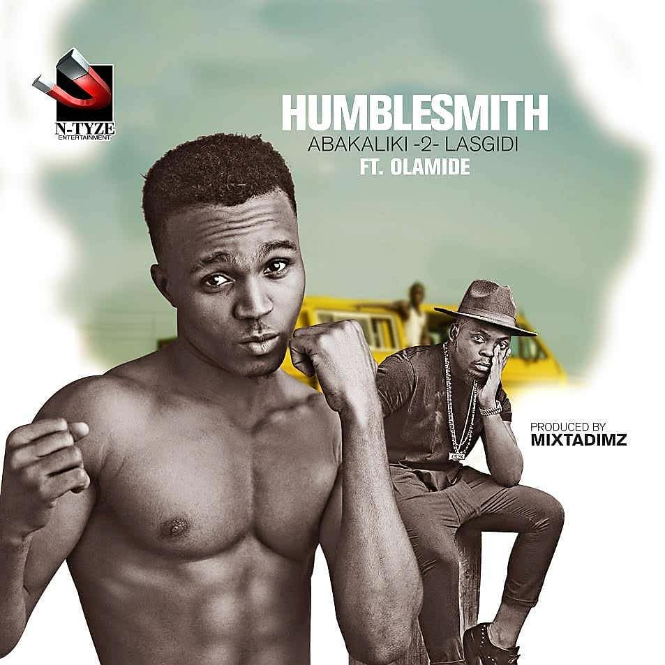 "Humblesmith & Olamide's New Single ""Abakaliki 2 Lagos"" is the perfect gyration tune ? 