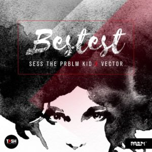 New Music: Sess feat. Vector - Bestest