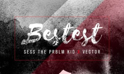 New Music: Sess feat. Vector - Bestest