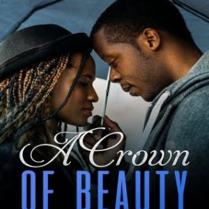 """#LiterallyWhatsHot: For The Bruised Church Girl, Light Is Not Far Away – A Review of Lauretta Ani's """"A Crown of Beauty"""""""