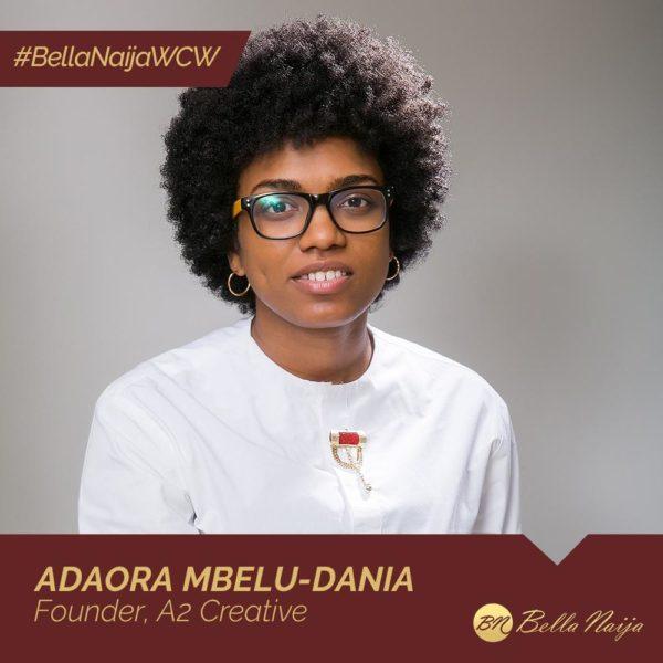 Creative Industrialist & Brand Builder Adaora Mbelu-Dania of A2 Creative is our #BellaNaijaWCW this Week