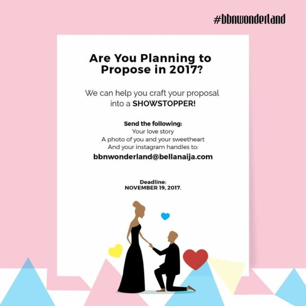 #BBNWonderland GIVEAWAY for #BellaNaijaGrooms-to-be! Here's How to Win a FREE Showstopping Proposal