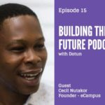 "Building a Company that is Innovating the Way Students Learn in Africa | Cecil Nutakor talks to Dotun on ""Building the Future"" Podcast - BellaNaija"