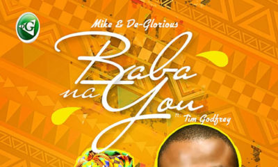 New Music + Video: Mike X De-Glorious feat. Tim Godfrey - Baba Na You