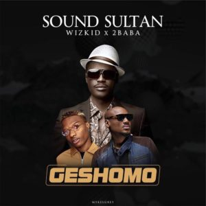 "Sound Soultan, Wizkid & 2Baba's collaboration ""Geshomo"" is a jam!🔥🎶 