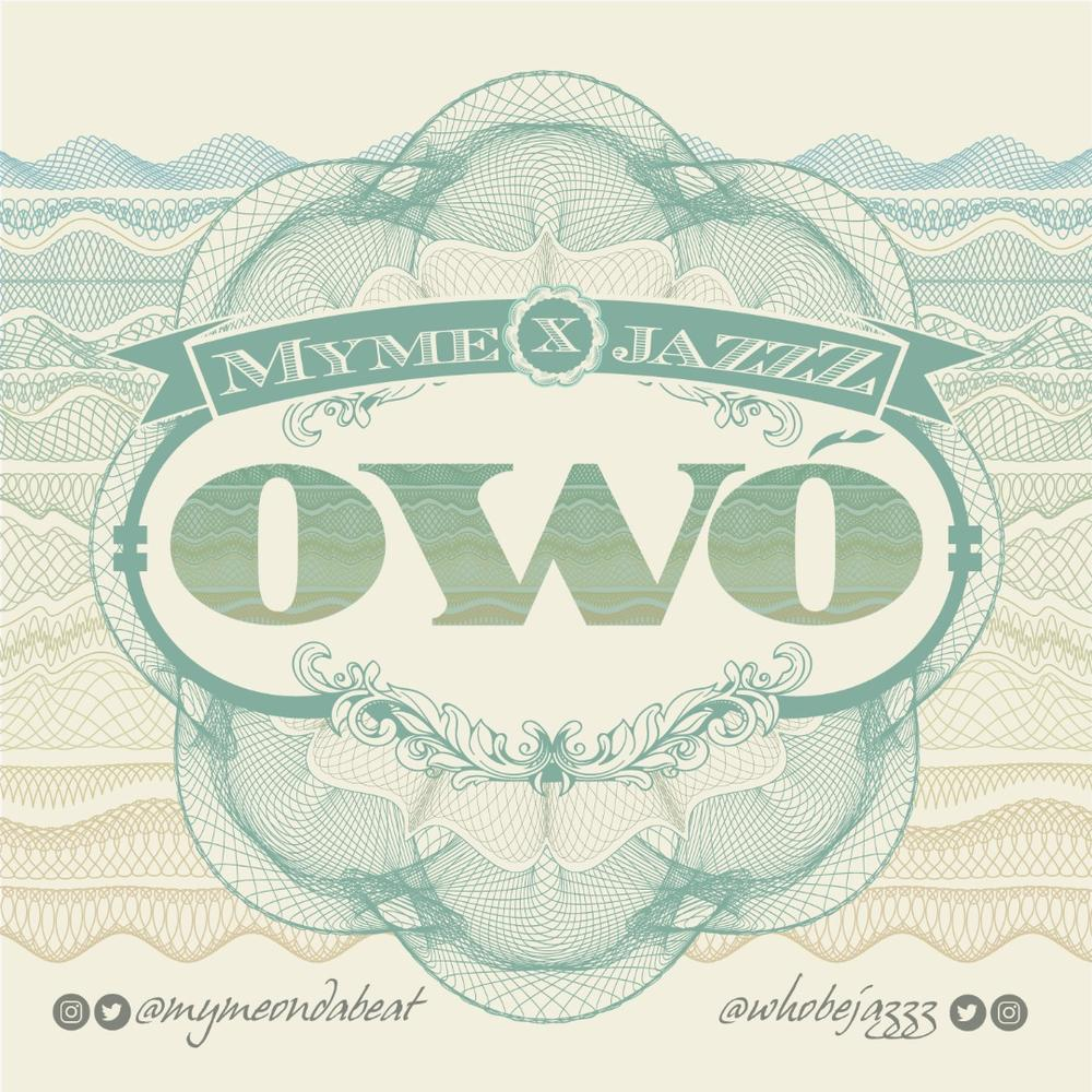 New Music: Myme x JazzZ - Owo