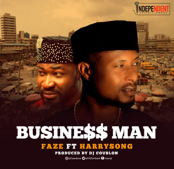 """It's all about the 💵! Faze returns with New Single """"Business Man"""" feat. Harrysong 