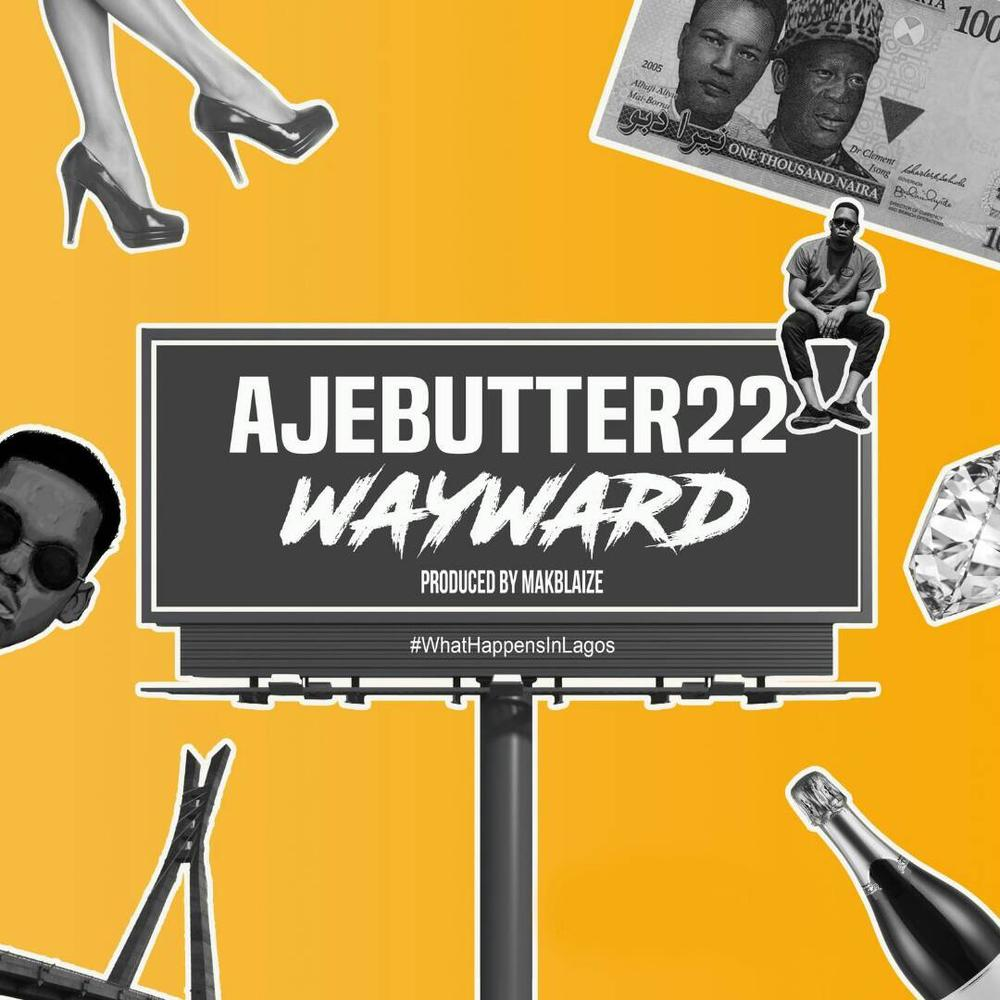 """What happens in Lagos? Listen to Ajebutter22's New Single """"Wayward"""" to find out ?"""