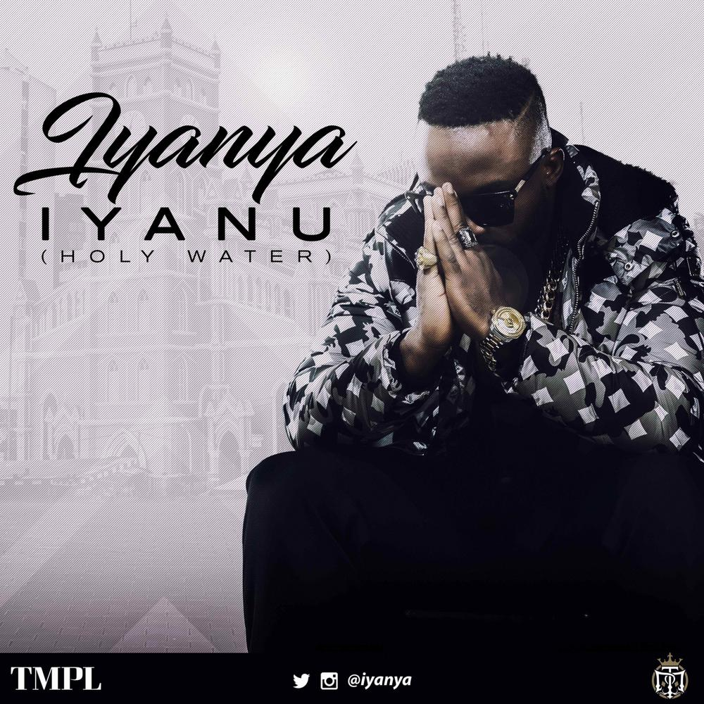 New Music: Iyanya - Iyanu (Holy Water)