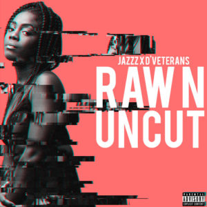 Raw n Uncut! JazzZ' New Project is music at it's best 🔥