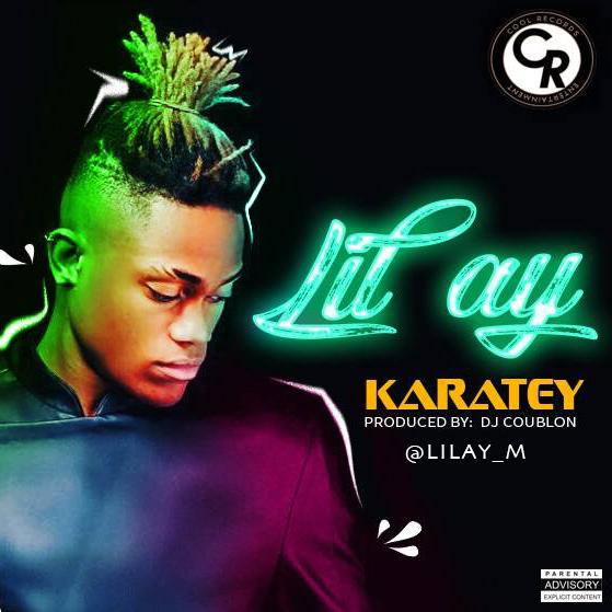 New Music: Lil AY - Karatey