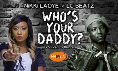 New Music: Nikki Laoye & LC Beatz - Who's Your Daddy?
