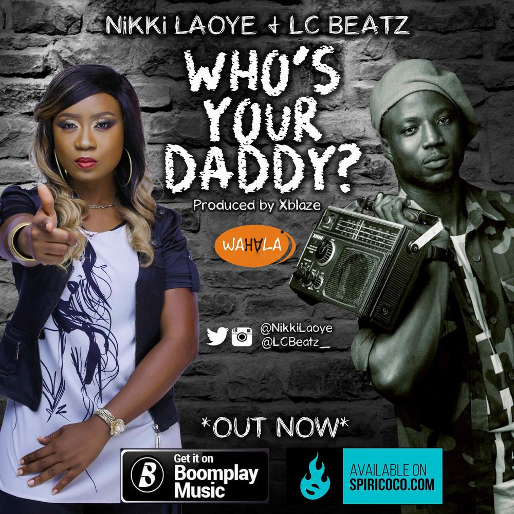 New Music: Nikki Laoye & LC Beatz - Who's Your Daddy?