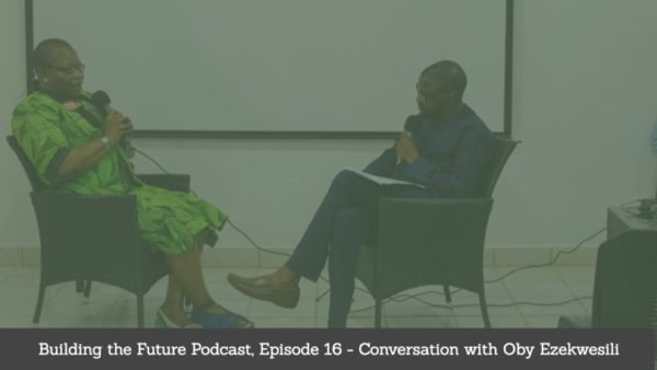 "Conviction, Courage & Fearlessness | Oby Ezekwesili talks to Dotun on ""Building the Future"" Podcast - BellaNaija"